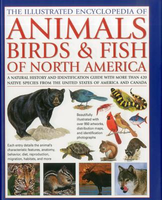 The Illustrated Encyclopedia of Animals, Birds & Fish of North America By Jackson, Tom